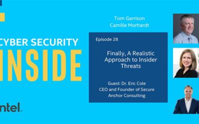Intel Podcast: Finally, A Realistic Approach to Insider Threats