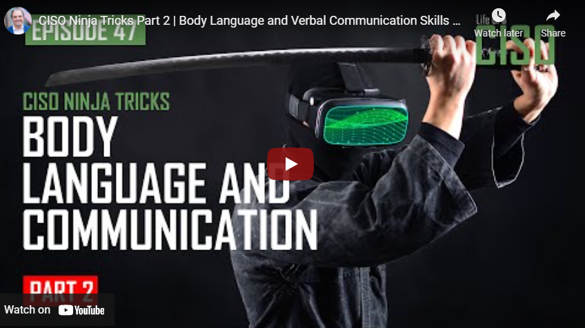 CISO Ninja Tricks Part 2: Body Language and Verbal Communication Skills of Successful CISOs