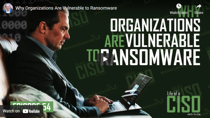 Why Organizations Are Vulnerable to Ransomware