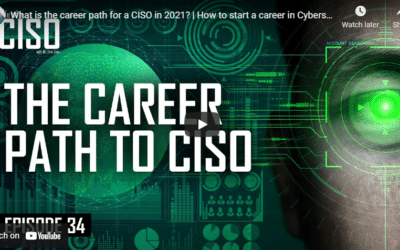 What is The Career Path For a CISO in 2021? How to Start a Career in Cybersecurity