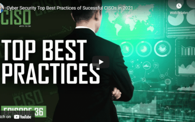 Cyber-Security Top Best Practices of Successful CISOs in 2021