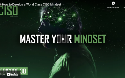 How to Develop a World Class CISO Mindset