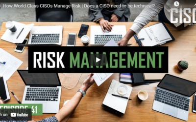 How World Class CISOs Manage Risk: Does a CISO Need to be Technical?