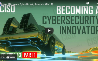 How I Became a Cybersecurity Innovator (Part 1)