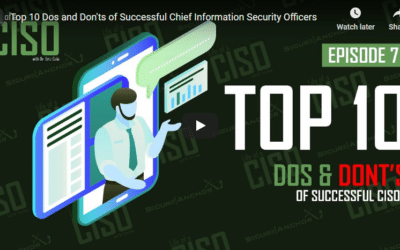 Top 10 Dos and Don'ts of Successful Chief Information Security Officers
