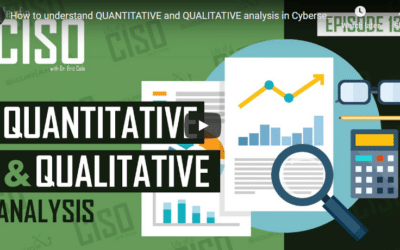 How to Understand QUANTITATIVE and QUALITATIVE Analysis in Cybersecurity