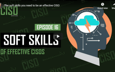 The Soft Skills You Need to be an Effective CISO