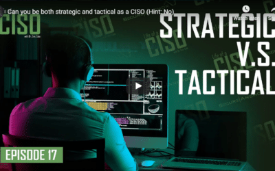 Can You Be Both Strategic and Tactical as a CISO (Hint: No)
