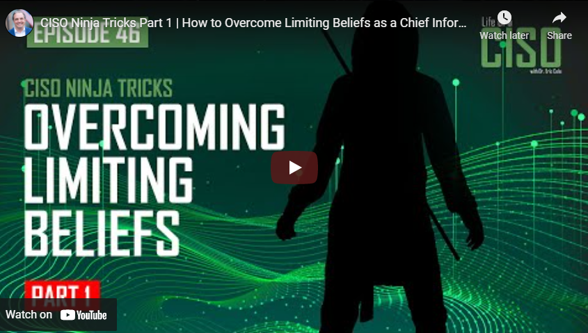 CISO Ninja Tricks Part 1: How to Overcome Limiting Beliefs as a Chief Information Security Officer